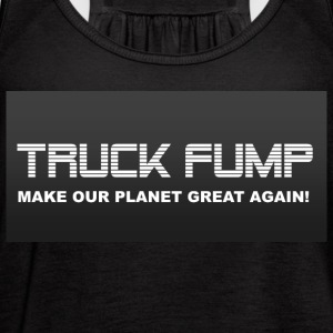 Truck Fump - Make Our Planet Great Again! - Women's Flowy Tank Top by Bella