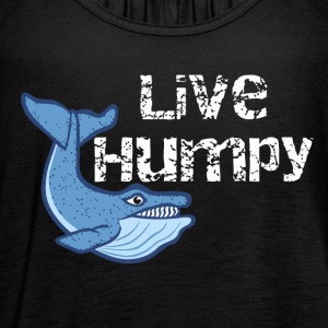 Live Humpy - Women's Flowy Tank Top by Bella