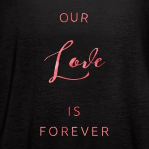 Cute and Cool Love Apparel - Our Love Is Forever - Women's Flowy Tank Top by Bella