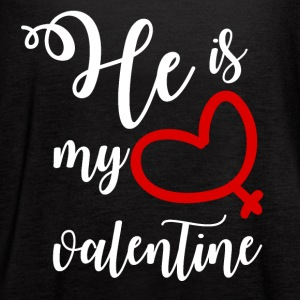 He is my valentine - Women's Flowy Tank Top by Bella