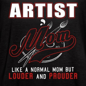 Artist Mom Like A Normal Mom But Louder And Proude - Women's Flowy Tank Top by Bella