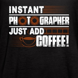 INSTANT PHOTOGRAPHER ADD COFFEE SHIRT - Women's Flowy Tank Top by Bella