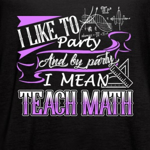 TEACH MATH TEE SHIRT - Women's Flowy Tank Top by Bella