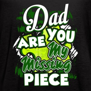 Dad You Are My Missing Piece Shirt - Women's Flowy Tank Top by Bella