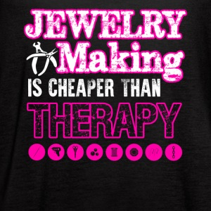 Jewelry Making Cheaper Than Therapy Shirt - Women's Flowy Tank Top by Bella