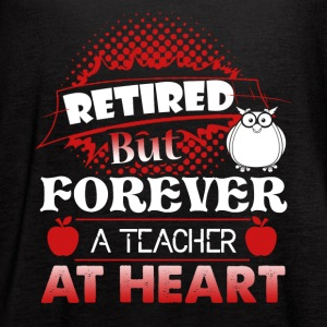 Retired Teacher Shirt - Women's Flowy Tank Top by Bella