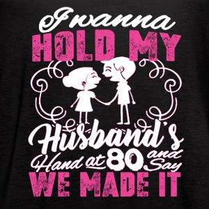 Hold onto my Husband forever Tee Shirt - Women's Flowy Tank Top by Bella