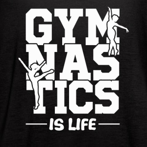 Gymnastics is Life Shirt - Women's Flowy Tank Top by Bella