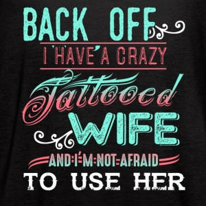 I Have A Crazy Tattooed Wife Shirt - Women's Flowy Tank Top by Bella