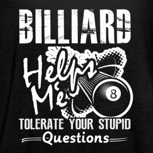 Billiard Helps Me Shirts - Women's Flowy Tank Top by Bella