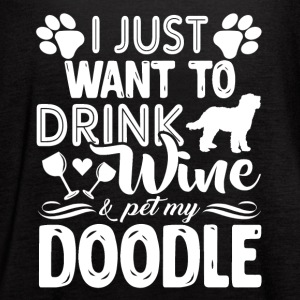 I Just Want To Drink Wine And Pet My Doodle - Women's Flowy Tank Top by Bella