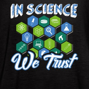 In Science We Trust Funny Atheist Novelty Sarcasti - Women's Flowy Tank Top by Bella