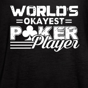 World's Okayest Poker Player Vintage Tee Shirt - Women's Flowy Tank Top by Bella