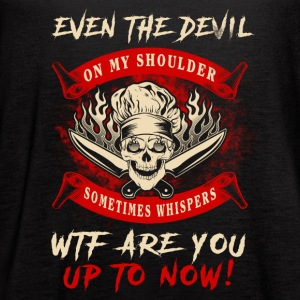 Even the devil Chef T-Shirts - Women's Flowy Tank Top by Bella
