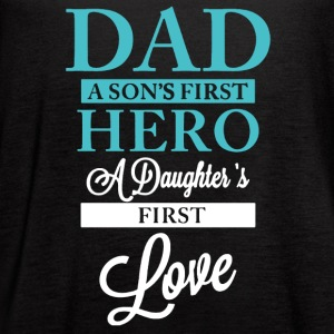 DAD SON'S HERO DAUGHTER'S FIRST LOVE SHIRT - Women's Flowy Tank Top by Bella
