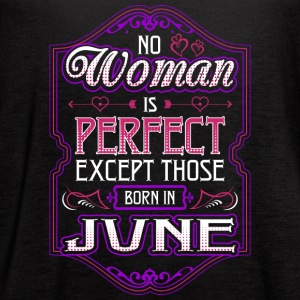 No Woman Is Perfect Except Those Born In June - Women's Flowy Tank Top by Bella