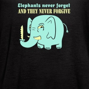 Elephants never forget never forgive - Women's Flowy Tank Top by Bella