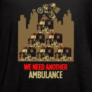 We need another ambulance - Women's Flowy Tank Top by Bella