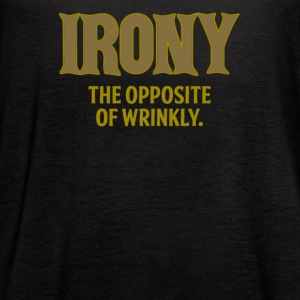 Irony the opposite of wrinkly - Women's Flowy Tank Top by Bella