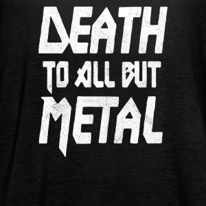 Death To All But Metal - Women's Flowy Tank Top by Bella