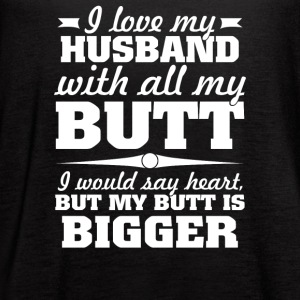 Love Husband With All Butt - Women's Flowy Tank Top by Bella