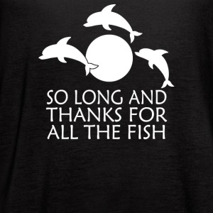 So Long And Thanks For All The Fish - Women's Flowy Tank Top by Bella