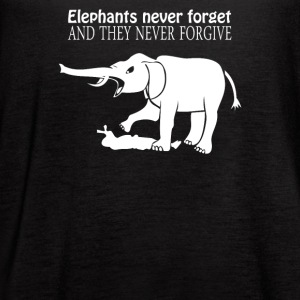 ELEPHANTS NEVER FORGET AND THEY NEVER FORGIVE - Women's Flowy Tank Top by Bella