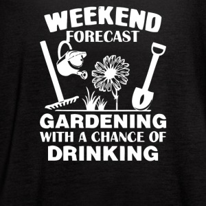 Weekend Forecast Gardening With A Chance Of Drinki - Women's Flowy Tank Top by Bella
