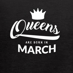 queens are born in march - Women's Flowy Tank Top by Bella