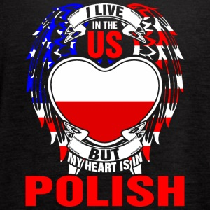 I Live In The Us But My Heart Is In Polish - Women's Flowy Tank Top by Bella
