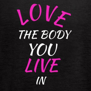 LOVE THE BODY YOU LIVE IN - Women's Flowy Tank Top by Bella