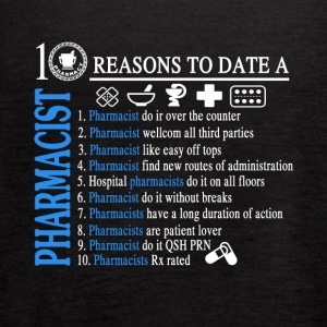 10 Reasons To Date A Pharmacist Shirt - Women's Flowy Tank Top by Bella