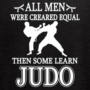 All Men Were Created Equal Then Some Learn Judo - Women's Flowy Tank Top by Bella