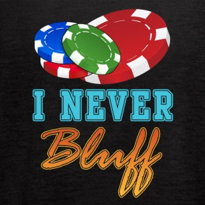 I Never Bluff - Women's Flowy Tank Top by Bella
