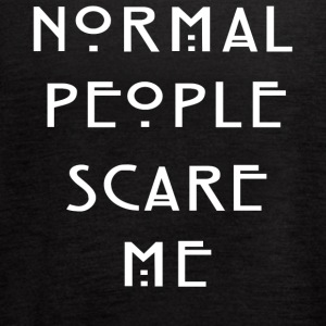 Normal People Scare Me Tee Shirt - Women's Flowy Tank Top by Bella