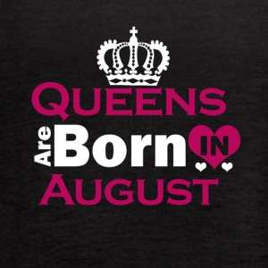 Queens are Born in August - Women's Flowy Tank Top by Bella