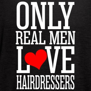 Only Real Men Love Hairdressers - Women's Flowy Tank Top by Bella