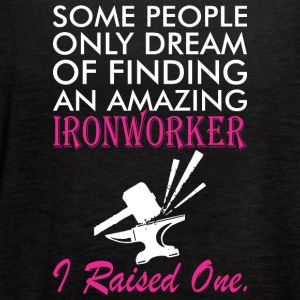 Some People Dream Amazing Ironworker I Raised One - Women's Flowy Tank Top by Bella