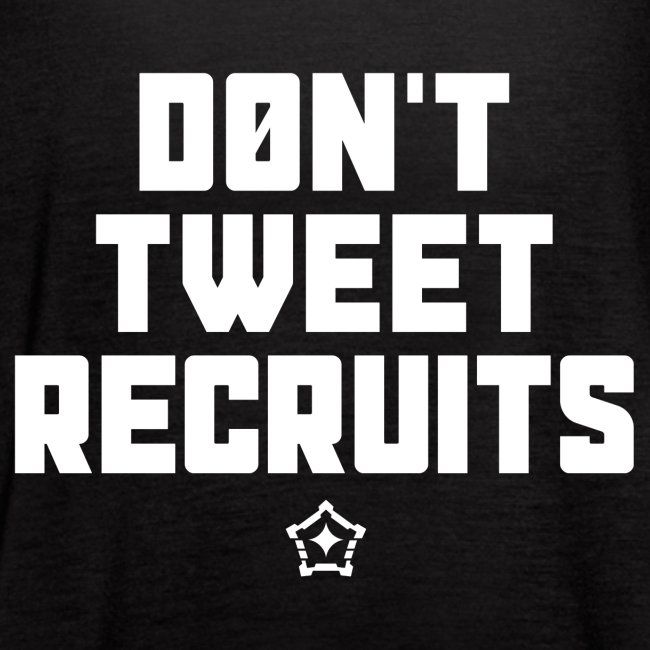 Don't Tweet Recruits