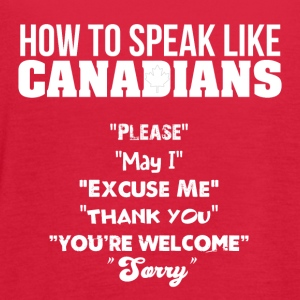 How to Speak Like Canadians - Women's Flowy Tank Top by Bella