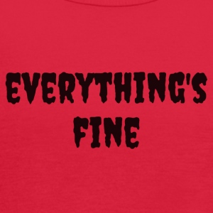 Everything's Fine - Women's Flowy Tank Top by Bella