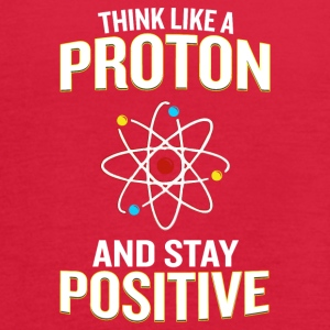 Think Like A Proton And Stay Positive Pun - Women's Flowy Tank Top by Bella