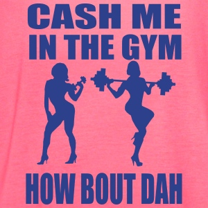 CASH ME IN THE GYM - Women's Flowy Tank Top by Bella