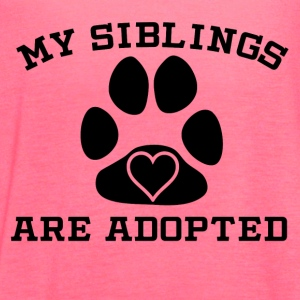 My Siblings Are Adopted - Women's Flowy Tank Top by Bella
