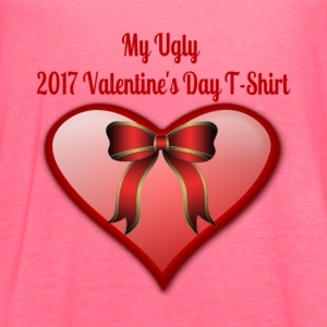 My Ugly Valentine's Day T-Shirt - Women's Flowy Tank Top by Bella