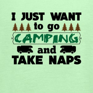 I just want to go camping and Take Naps Tee Shirt - Women's Flowy Tank Top by Bella