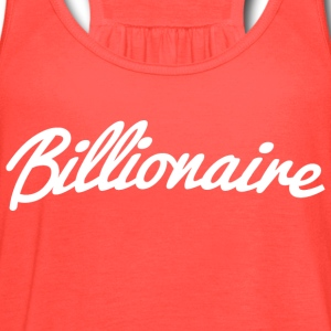Billionaire - Women's Flowy Tank Top by Bella