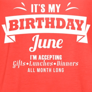It's my Birthday June I accept anything - Women's Flowy Tank Top by Bella