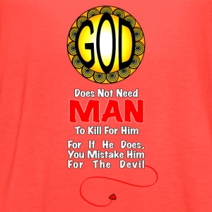 God Does Not Need Man To Kill - Women's Flowy Tank Top by Bella