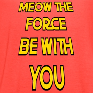 Meow The Force Be With You2 - Women's Flowy Tank Top by Bella